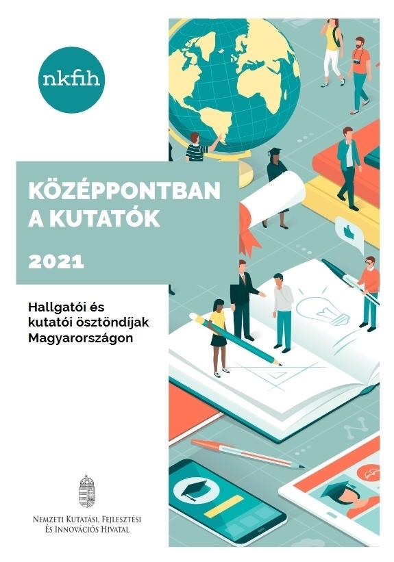 Középpontban a kutatók 2021 - Hallgatói és kutatói ösztöndíjak Magyarországon